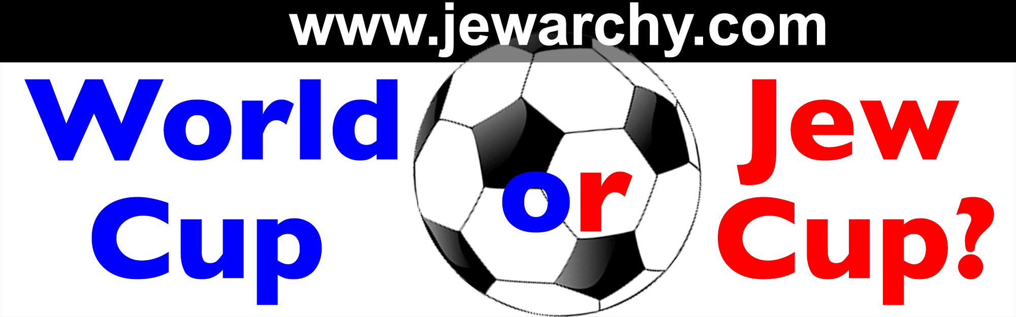 World Cup vs Jew Cup